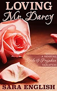 Loving Mr. Darcy: A Pride and Prejudice Intimate Novella (Master Darcy Book 5)
