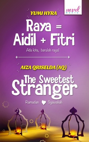 Raya=Aidil+Fitri & The Sweetest Stranger