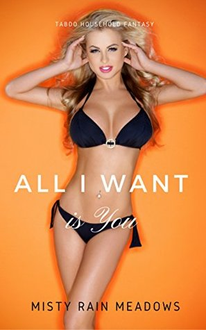 All I Want is You: Taboo Household Fantasy