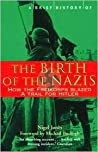 The Birth of the Nazis: How the Freikorps Blazed a Trail for Hitler