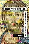 Disruptive Witness