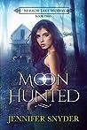 Moon Hunted (Mirror Lake Wolves #2)