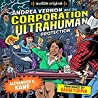 Andrea Vernon and the Corporation for UltraHuman Protection by Alexander C. Kane audiobook