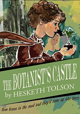 The Botanist's Castle by Hesketh Tolson