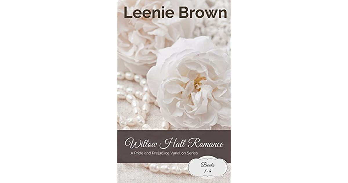 Willow Hall Romance A Pride And Prejudice Variation Series By