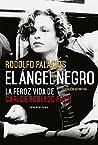 El ángel negro: La feroz vida de Carlos Robledo Puch