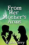 From Her Mother's Arms