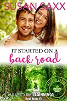 It Started on a Back Road: Small Town Military Romance & a Jack's Bay Beginnings (Real Men #3)