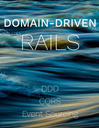 Domain-Driven Rails by Robert Pankowecki