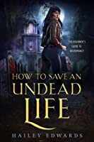 How to Save an Undead Life (Beginner's Guide to Necromancy, #1)