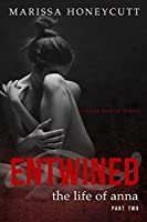 Entwined (The Life of Anna, #2)