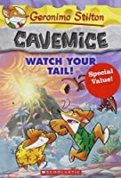 Geronimo Stilton Cavemice #2: Watch Your Tail! (Special Value)