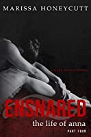 Ensnared (The Life of Anna, #4)