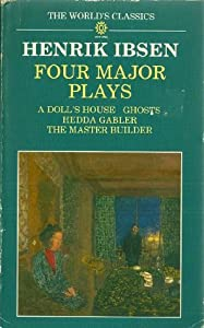 Four Major Plays: A Doll's House / Ghosts / Hedda Gabler / The Master Builder