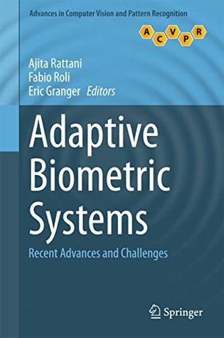 Adaptive Biometric Systems: Recent Advances and Challenges (Advances in Computer Vision and Pattern Recognition)