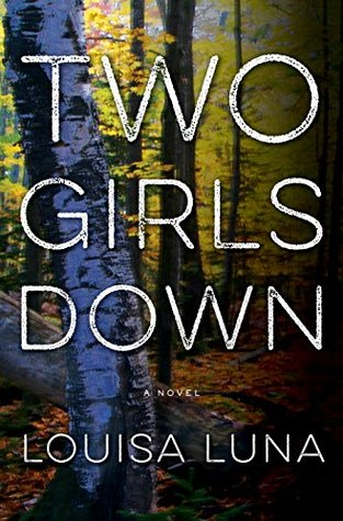 Two Girls Down by Louisa Luna