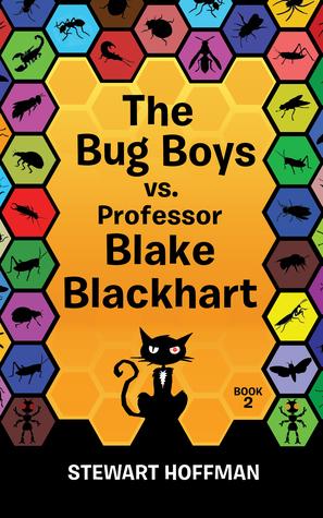 The Bug Boys vs. Professor Blake Blackhart (The Bug Boys #2)