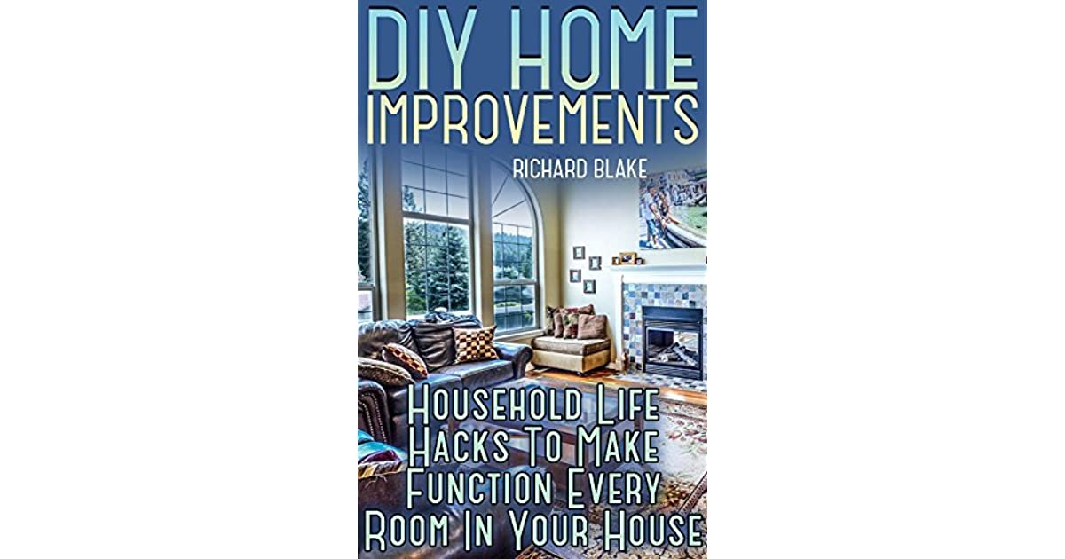 Diy Home Improvements Household Life Hacks To Make Function Every