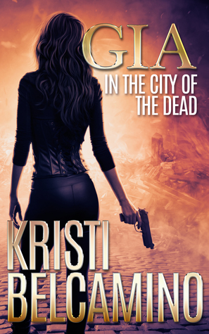 Gia in the City of the Dead (Gia Santella #1)