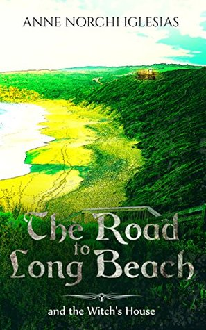The Road To Long Beach and The Witch's House (Anne and Colleen Book 1)