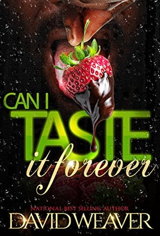 Can I Taste It Forever by David Weaver