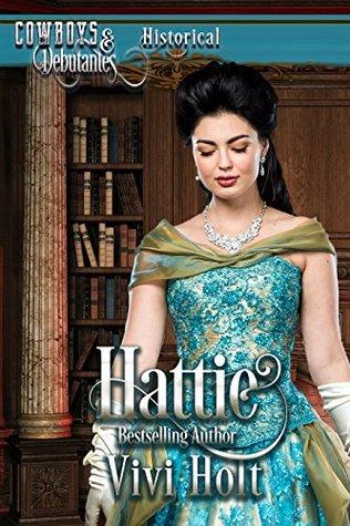Hattie (Cowboys and Debutantes: Historical Book 4)