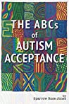 The ABCs of Autism Acceptance by Sparrow Rose Jones