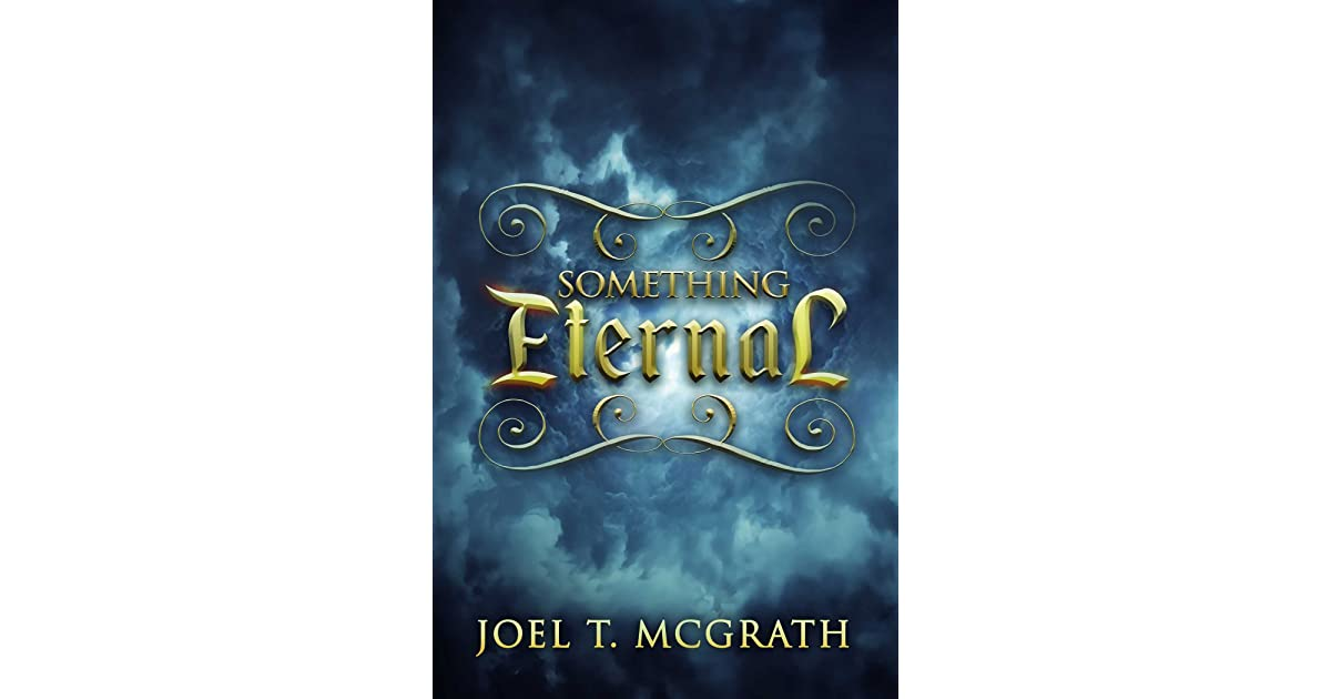 Read Something Eternal By Joel T Mcgrath