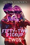 Twos (Fifty-Two Pickup #2)