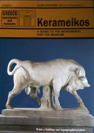 Kerameikos - A guide to the monuments and the museum by Elsie Spathari