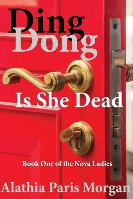 Ding Dong! Is She Dead? (Nova Ladies Adventures #1)