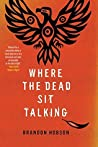 Where the Dead Sit Talking by Brandon Hobson