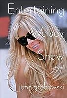 Entertaining Welsey Shaw: A Novel