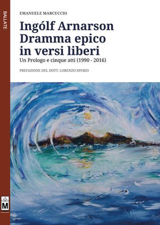 Ingólf Arnarson: Dramma epico in versi liberi: Un Prologo e cinque atti (1990-2016)