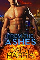 From the Ashes (Fire and Rain Book 1)