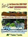 Help to Save the Zoo Trip / Help Red 't Schoolreisje: Dierentuin (Help to Save (bilingual), #2)