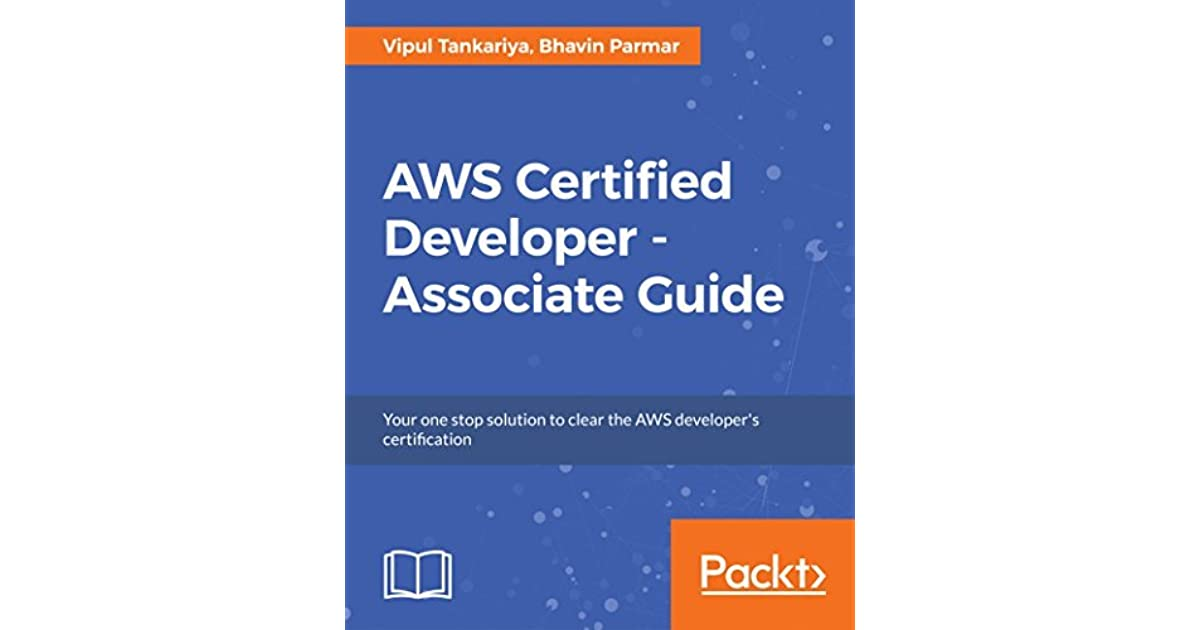 Aws Certified Developer Associate Guide Your One Stop Solution To