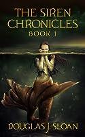 The Siren Chronicles, Book 1