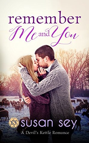 Remember Me and You, A Devil's Kettle Romance: Book 3