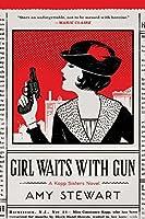 Girl Waits with Gun  (Kopp Sisters #1)