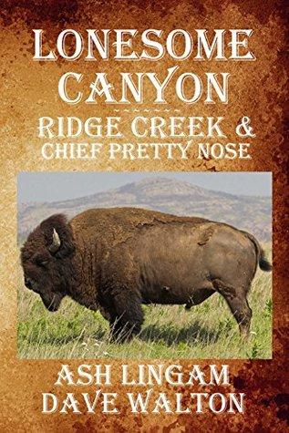 Lonsome Canyon: Ridge Creek and Cheyenne War Chief Pretty Nose