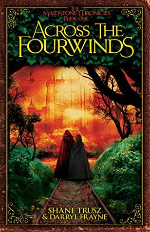 Across the Fourwinds (The Maidstone Chronicles Book 1)
