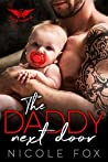 THE DADDY NEXT DOOR: A Dark Bad Boy Baby Romance (Heaven's Horns MC)
