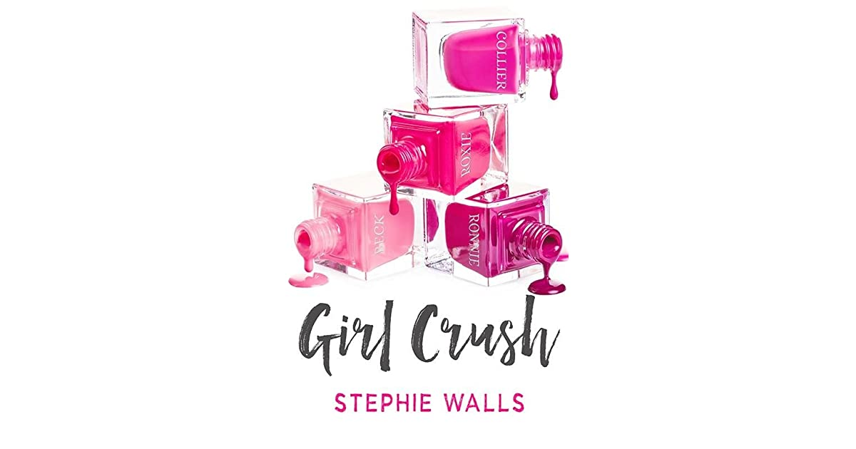 Girl Crush by Stephie Walls