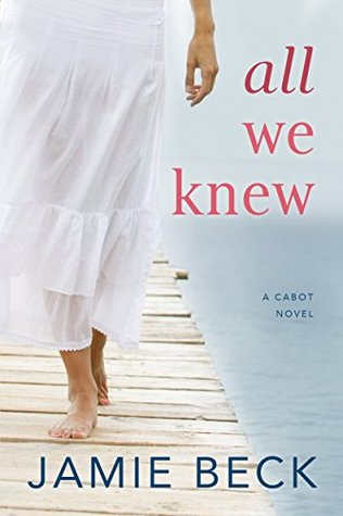 All We Knew (The Cabots, #2)