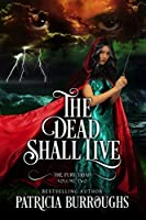 The Dead Shall Live (The Fury Triad Book 2)
