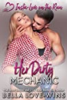 Her Dirty Mechanic (Insta-Love on the Run, #7)