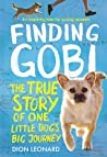 Finding Gobi: The True Story of One Little Dog's Big Journey