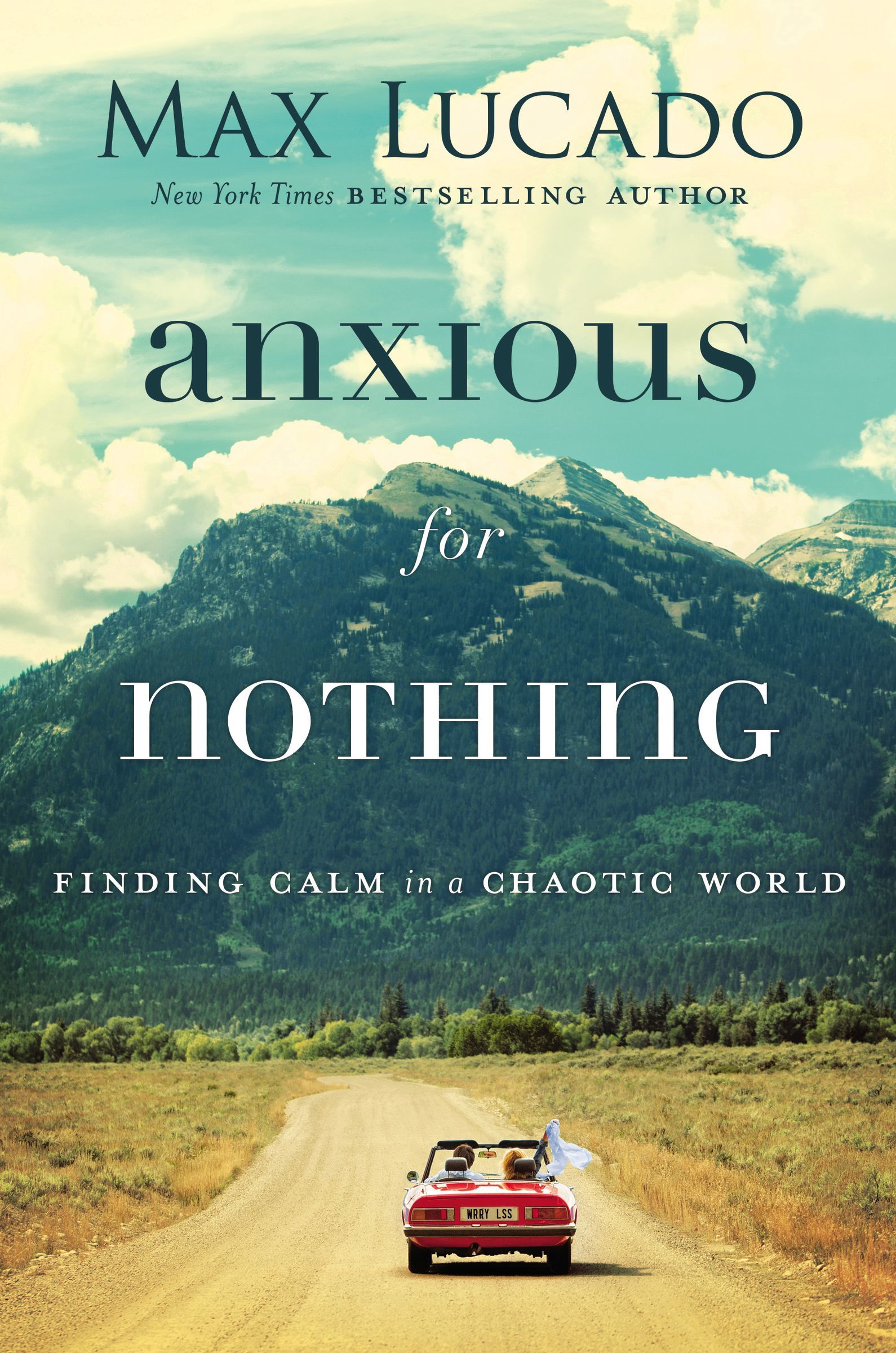 Anxious for Nothing  Finding Calm in a Chaotic World (12 Sept 2017, Thomas Nelson)