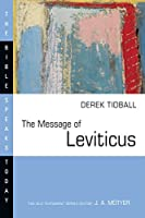 The Message of Leviticus: Free to Be Holy (The Bible Speaks Today Series)